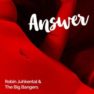 Mastered at Waudio: Robin Juhkental & The Big Bangers - Answer