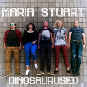 Mastered at Waudio: Maria Stuart - Dinosaurused