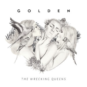 Mastered at Waudio: The Wrecking Queens - Golden