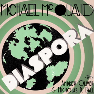 Mastered at Waudio: Michael McQuaid - Diaspora