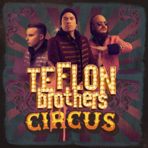 Mastered at Waudio: Teflon Brothers - Circus