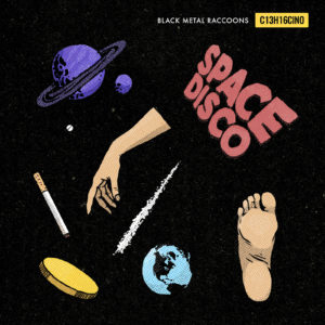 Mastered at Waudio: Black Metal Raccoons - Space Disco C13H16CINO