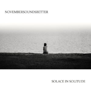 Mastered at Waudio: Novembersoundsbetter - Solace in Solitude