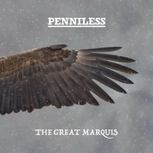 Mastered at Waudio: Penniless - The Great Marquis