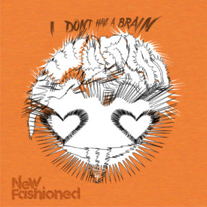 Masteroitu Waudiossa: New Fashioned - I Don't Have a Brain