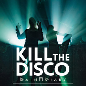 Masteroitu Waudiossa: Rain Diary - Kill the Disco