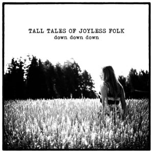 Masteroitu Waudiossa: Tall Tales of Joyless Folk - Down Down Down
