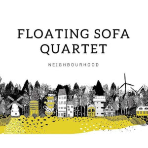 Masteroitu Waudiossa: Floating Sofa Quartet - Neighbourhood
