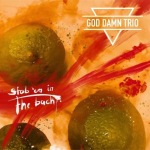 Masteroitu Waudiossa: God Damn Trio - Stab 'em in the Back