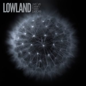 Masteroitu Waudiossa: Lowland - We've Been Here Before
