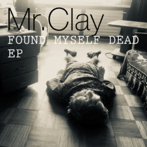 Masteroitu Waudiossa: Mr. Clay - Found Myself Dead EP