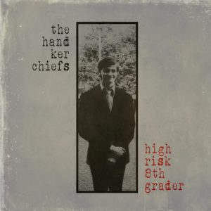 Masteroitu Waudiossa: The Handkerchiefs - High Risk 8th Grader