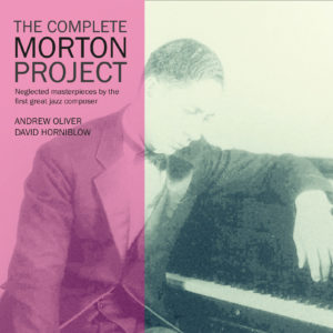 Masteroitu Waudiossa: Andrew Oliver & David Horniblow - The Complete Morton Project
