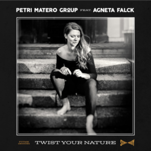 Masteroitu Waudiossa: Petri Matero Group - Twist Your Nature feat. Agneta Falck