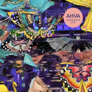 Mastered at Waudio: Ahva - Shenanigans Love